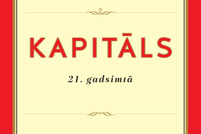 """Latvijā izdota viena no desmitgades izcilākajām biznesa grāmatām """"Kapitāls 21. gadsimtā"""""""