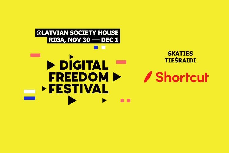 Ikviens varēs noskatīties Digital Freedom Festival tiešraidi Shortcut lietotnē